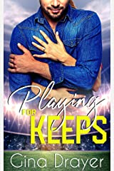 Playing for Keeps: Book 2 (Playing the Game  Duet) Kindle Edition