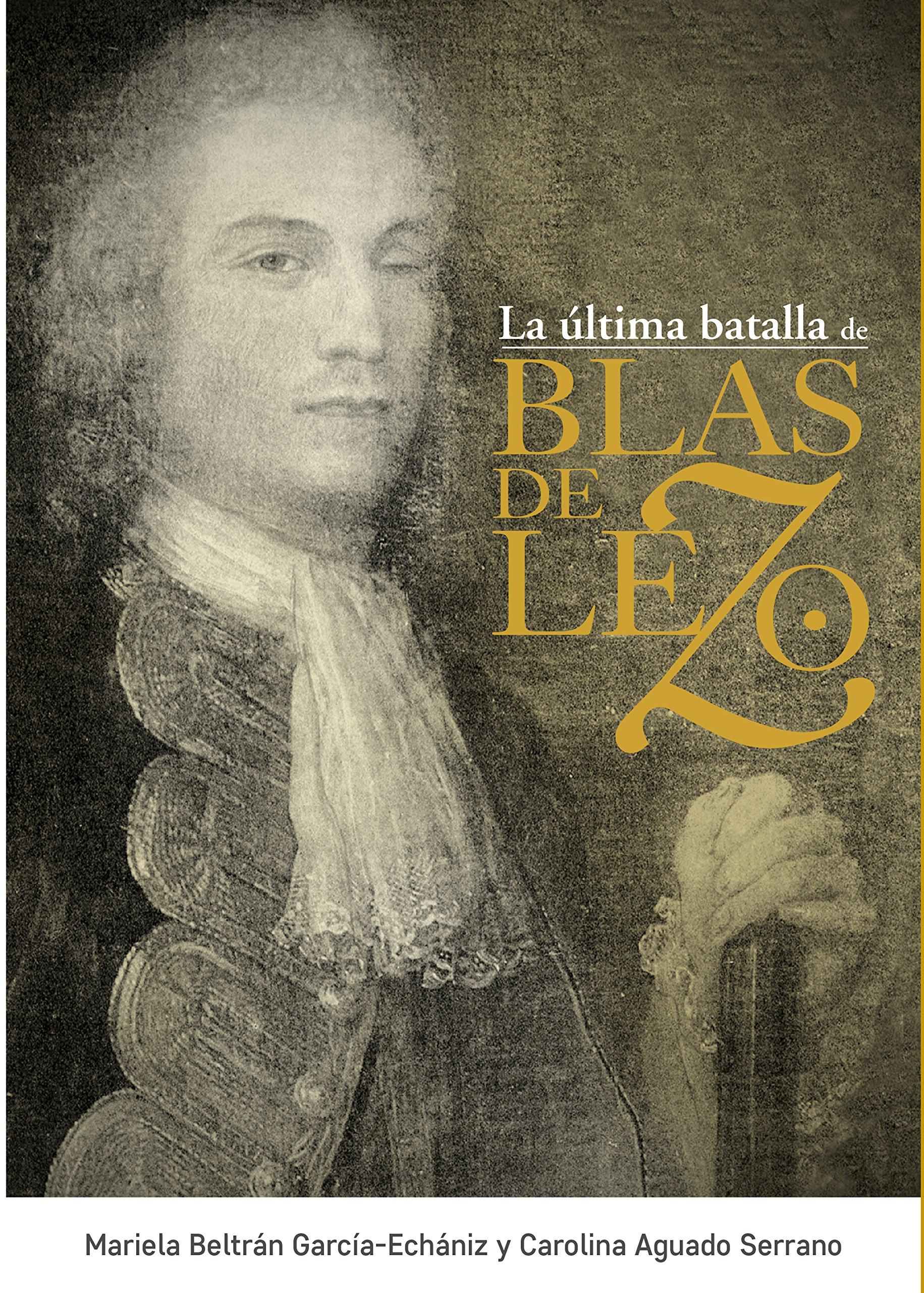 Última batalla de Blas de Lezo,La: Amazon.es: Beltrán García-Echániz, Mariela, Aguado Serrano, Carolina: Libros