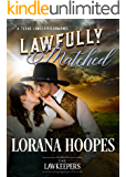 Lawfully Matched: Christian Frontier Historical (A Texas Sheriff Lawkeeper Romance)