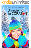 Un invierno en tu corazón (Spanish Edition)
