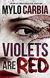 Violets Are Red: A Dark Thriller