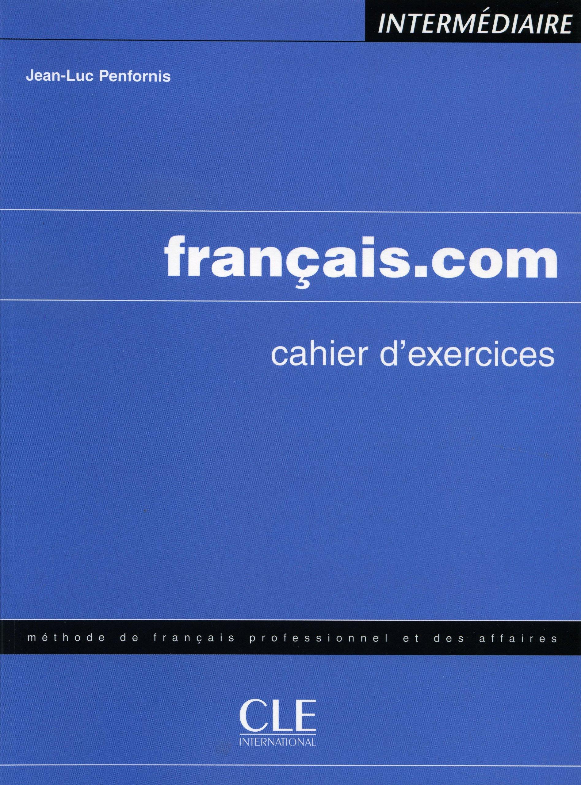 français.com intermédiaire, Cahier d´exercices