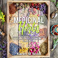 Medicinal Herbs: Discover the Power of Medicinal Herbs: Natural Remedies to Heal Your Mind and Body!