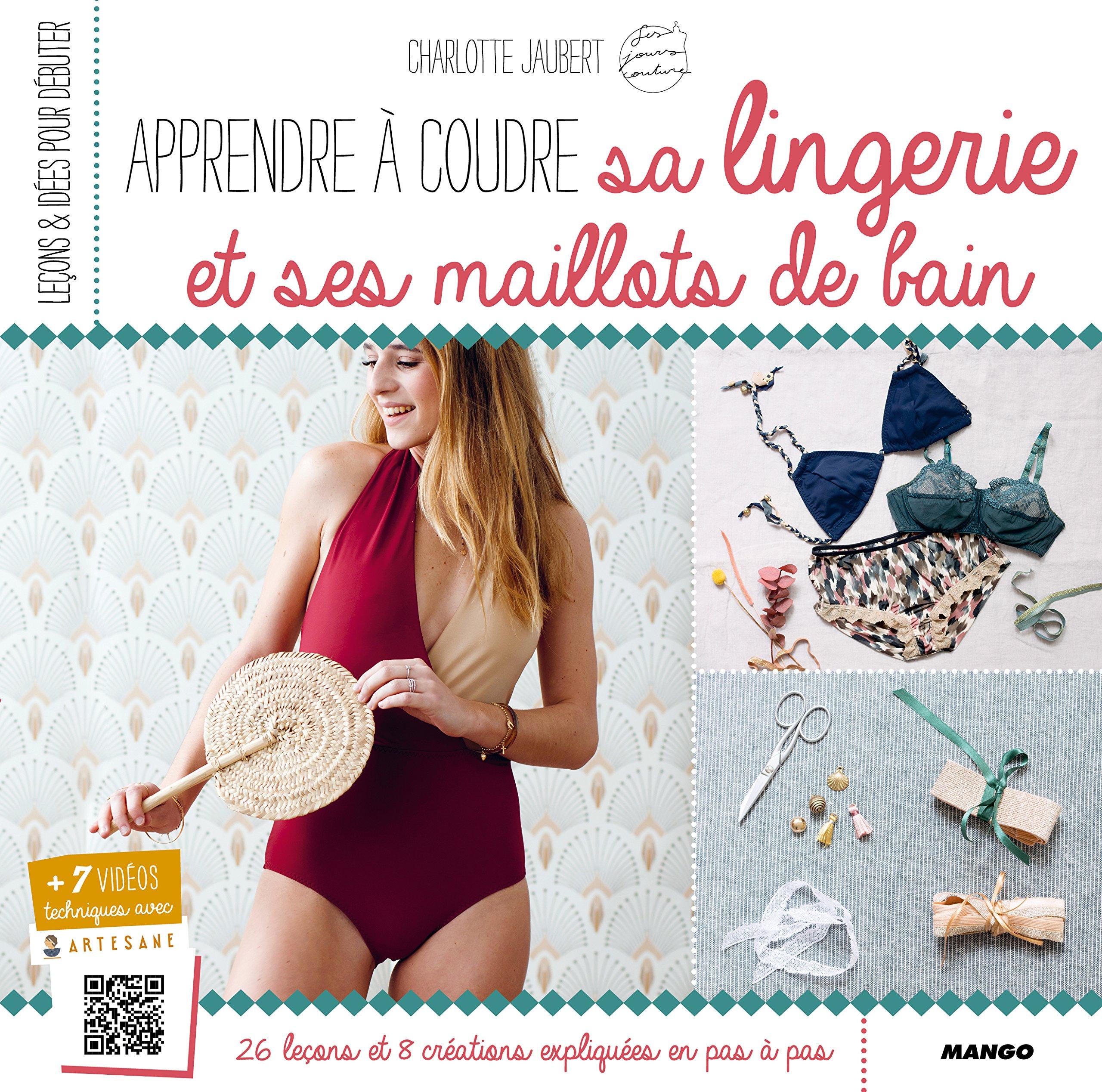 6d4c4e7529e Amazon.fr - Apprendre à coudre sa lingerie et ses maillots de bain -  Charlotte Jaubert - Livres