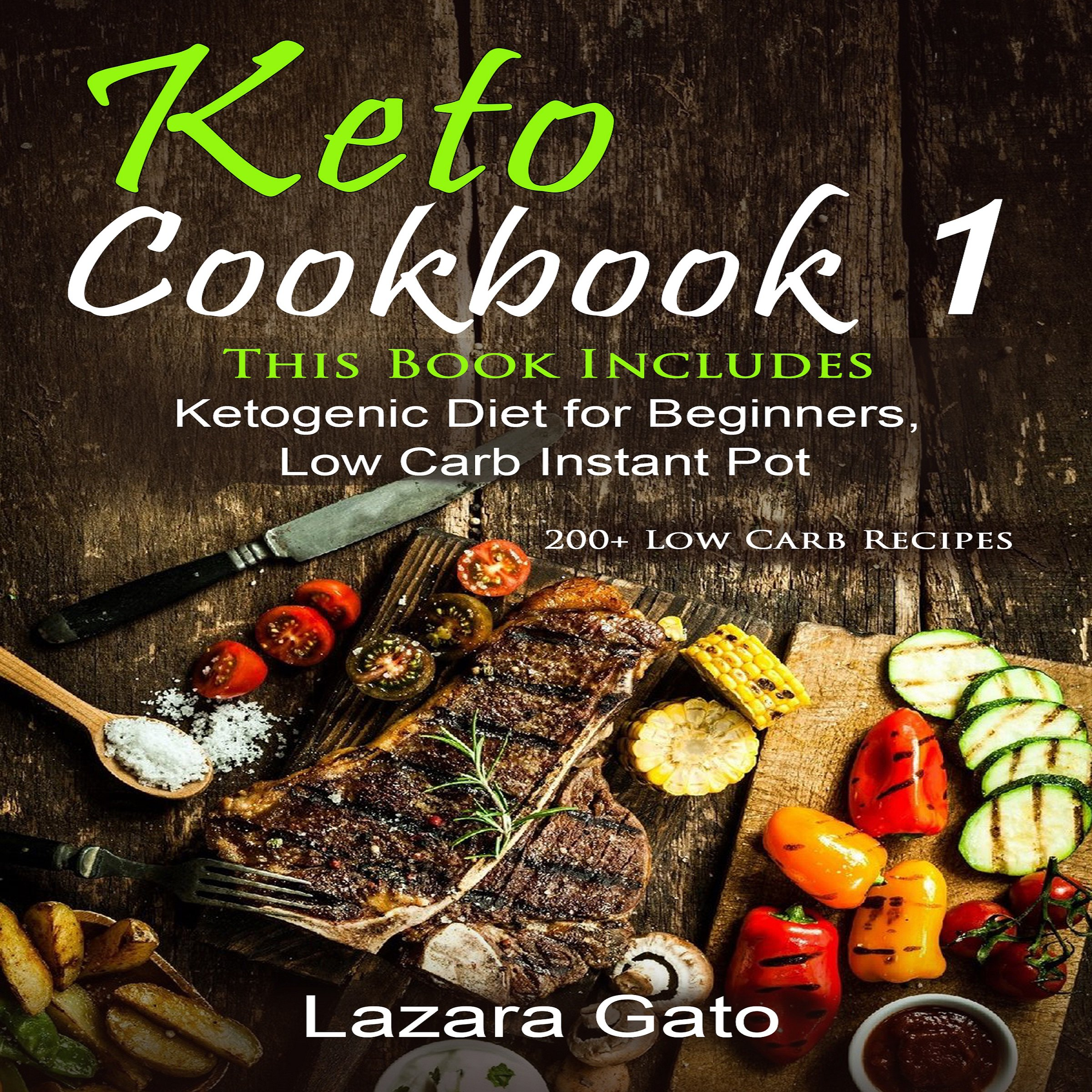 Keto Cookbook 1: This Book Includes Ketogenic Diet for Beginners, Low Carb Instant Pot