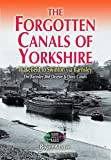 The Forgotten Canals of Yorkshire: Wakefield to Swinton