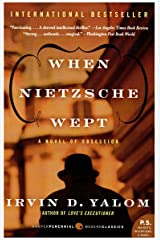 When Nietzsche Wept: A Novel Of Obsession Kindle Edition