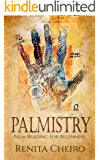 Palmistry: Palm Reading For Beginners: The Complete, Fully Illustrated Book Revealing the Fortune Secrets Hidden in Your Hand