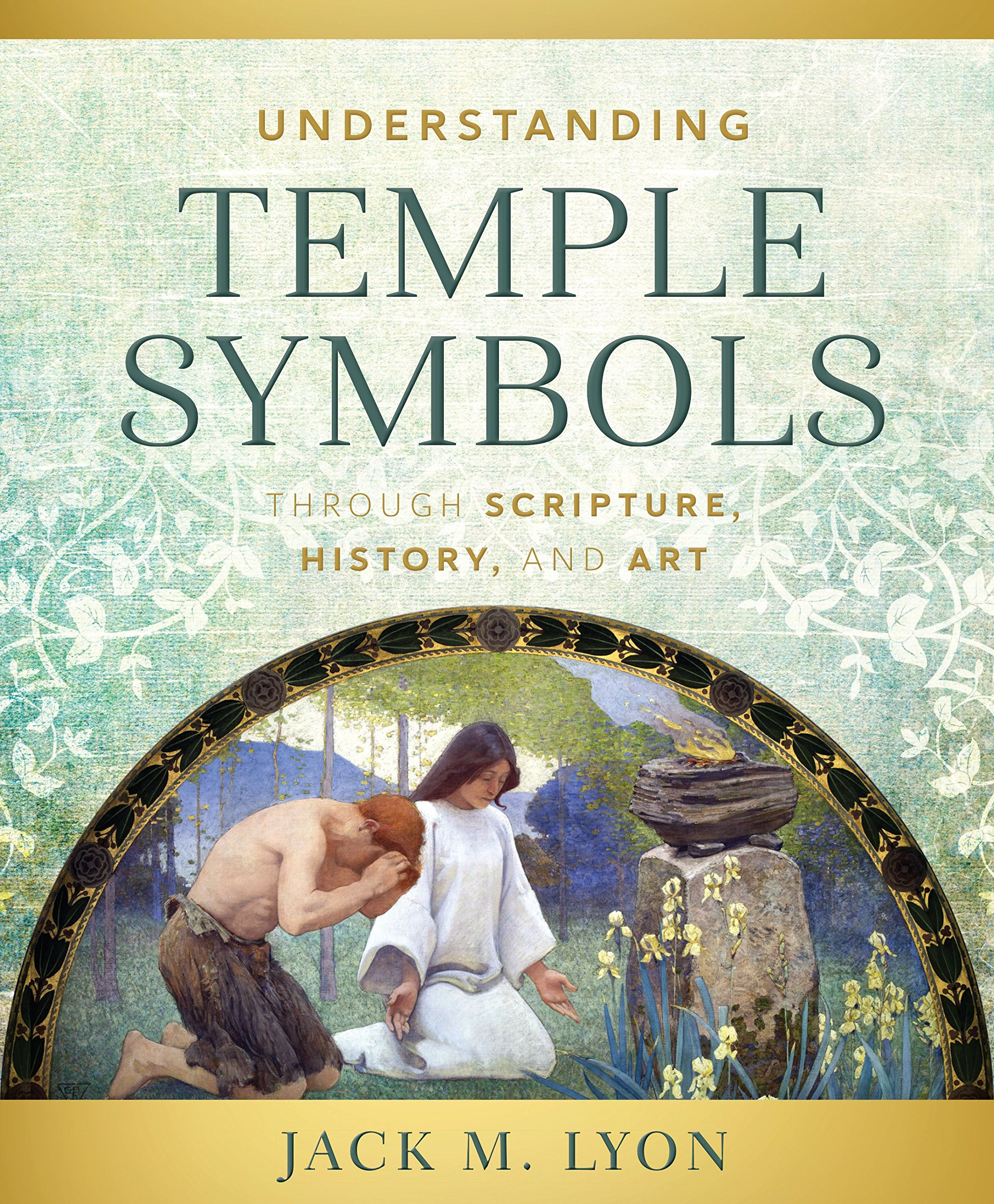 Understanding Temple Symbols Themes Of The Temple In Scripture