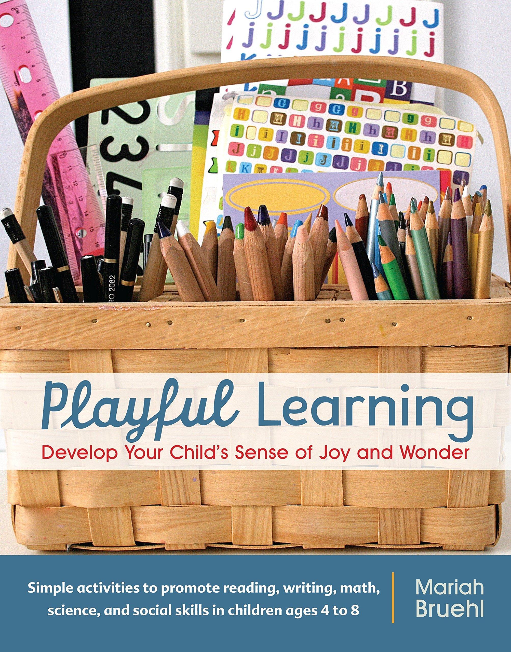 Download Playful Learning: Develop Your Child's Sense of Joy and Wonder pdf