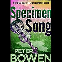 Specimen Song (The Montana Mysteries Featuring Gabriel Du Pré Book 2)