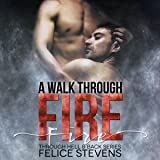 A Walk Through Fire: Through Hell and Back, Book 1