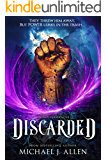 Discarded: An Urban Fantasy Action Adventure (Dumpstermancer Book 1)