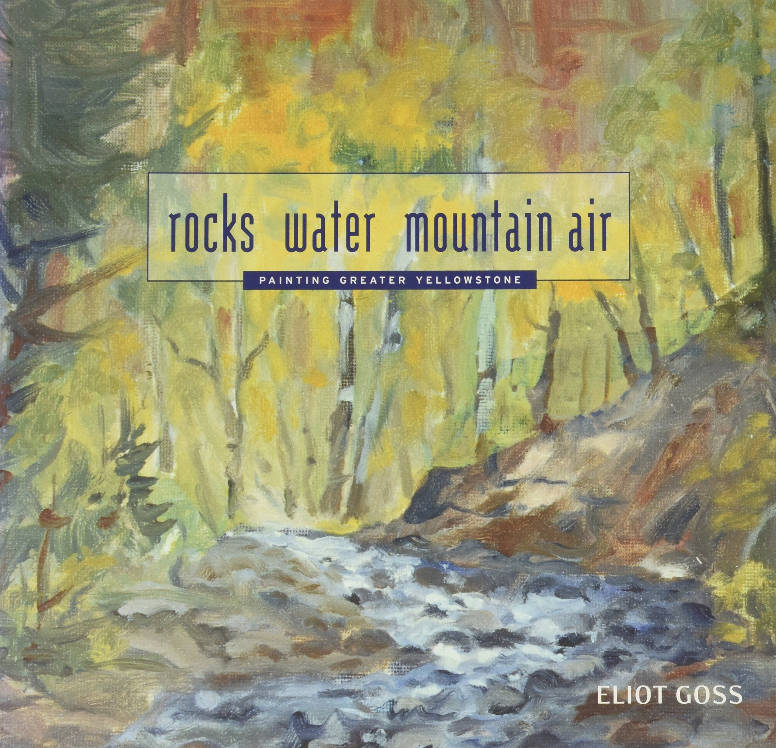 Download Rocks Water Mountain Air - Painting Greater Yellowstone ebook