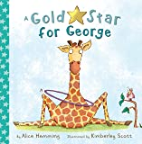 Gold Star for George (George the Giraffe and Friends)