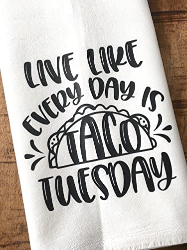 Taco Kitchen Towel - Live Like Every Day is Taco Tuesday