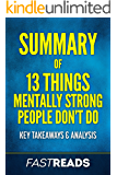 Summary of 13 Things Mentally Strong People Don't Do: Includes Key Takeaways & Analysis
