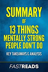 Summary of 13 Things Mentally Strong People Don't Do: Includes Key Takeaways & Analysis Kindle Edition