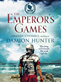 The Emperor's Games (The Centurions Trilogy Book 3)