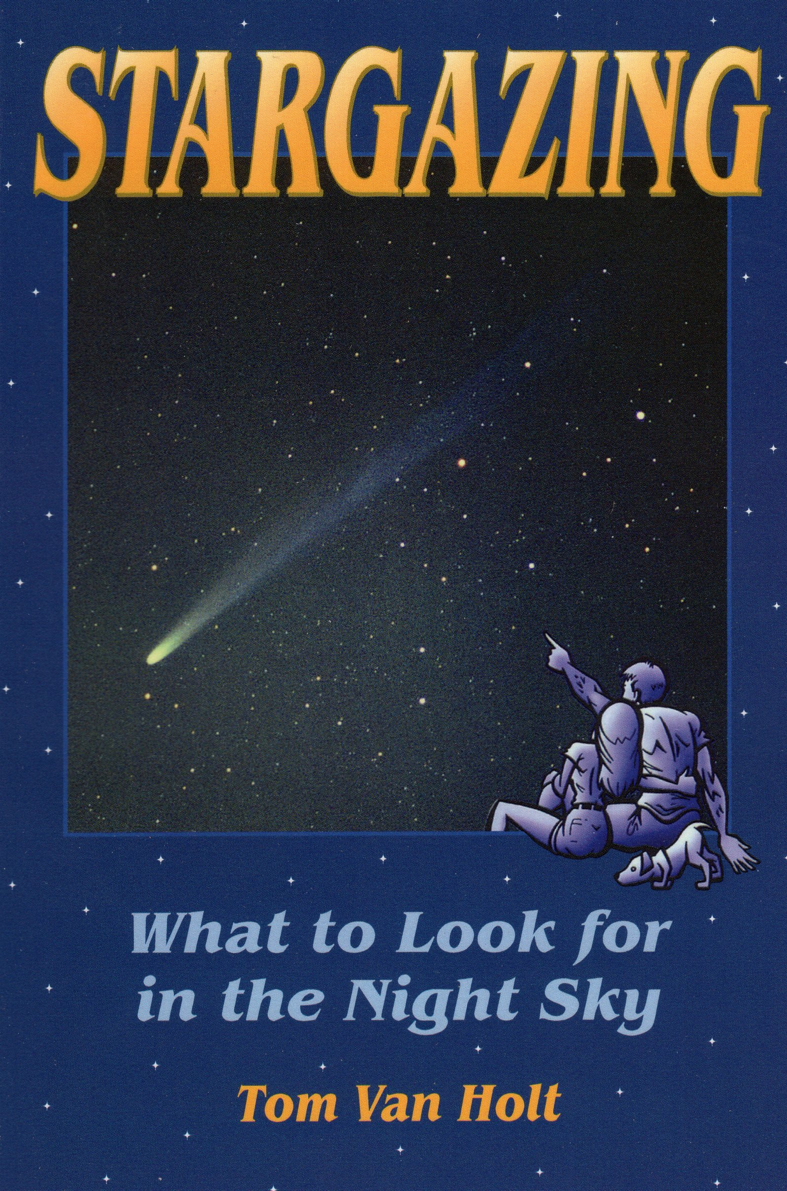 Stargazing: What to Look for in the Night Sky (Astronomy): Tom Van
