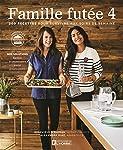 Famille futée 4: 200 recettes pour survivre aux soirs de semaine