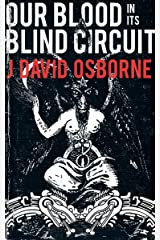 Our Blood In Its Blind Circuit Kindle Edition