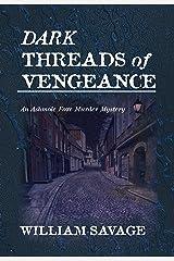 Dark Threads of Vengeance: An Ashmole Foxe Georgian Mystery (The Ashmole Foxe Georgian Mysteries Book 2) Kindle Edition