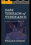 Dark Threads of Vengeance: An Ashmole Foxe Georgian Mystery (The Ashmole Foxe Georgian Mysteries Book 2) (English Edition)
