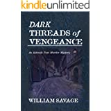 Dark Threads of Vengeance: An Ashmole Foxe Georgian Mystery
