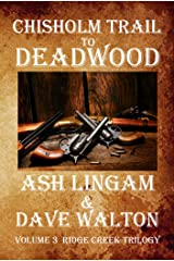 Chisholm Trail to Deadwood: Western Fiction Adventure (The Ridge Creek Trilogy Book 3) Kindle Edition