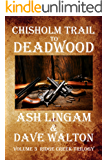 Chisholm Trail to Deadwood: A Western Adventure (The Ridge Creek Trilogy Book 3)
