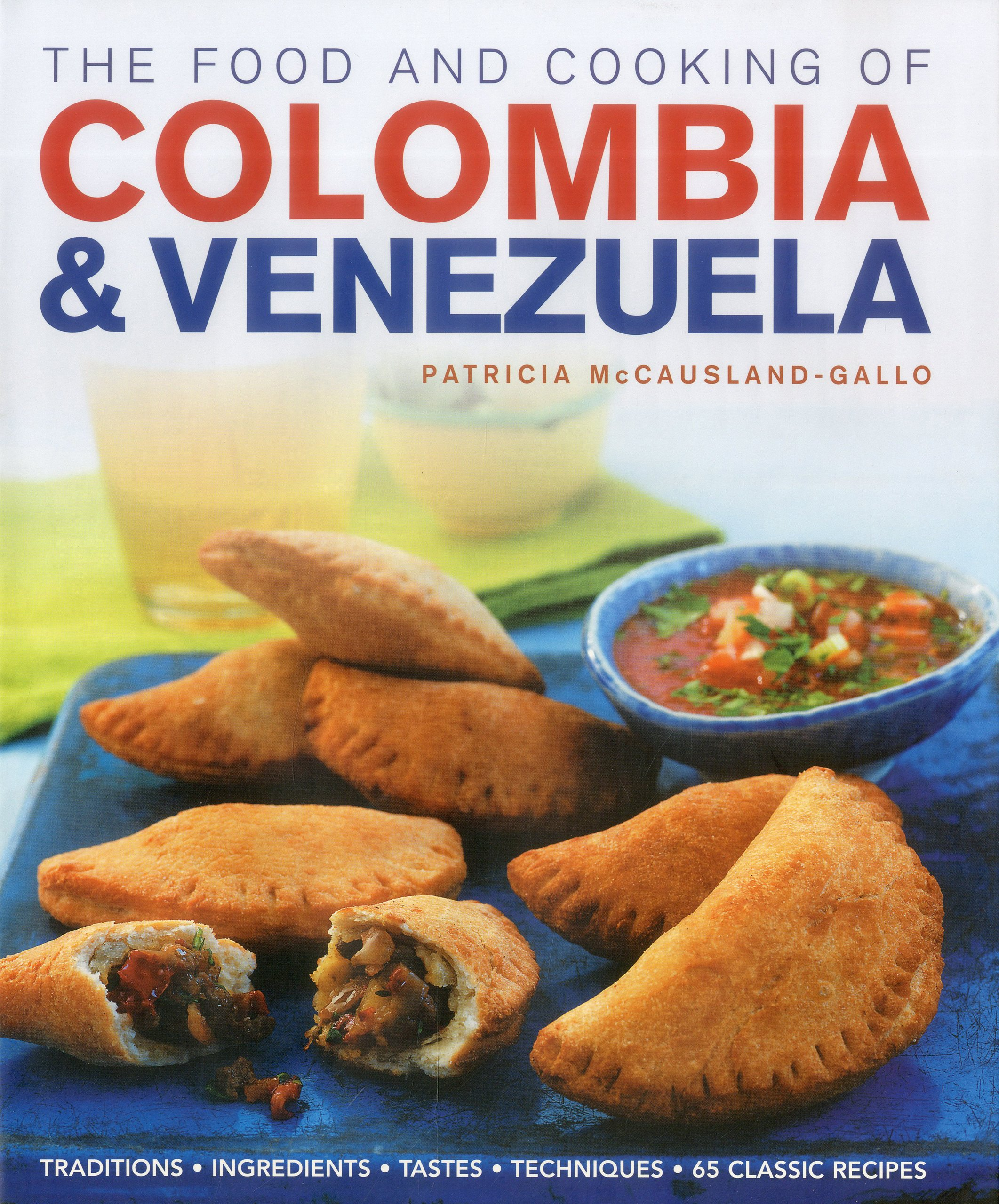The food and cooking of colombia venezuela traditions the food and cooking of colombia venezuela traditions ingredients tastes techniques 65 classic recipes patricia mccausland gallo 9781903141830 forumfinder Choice Image