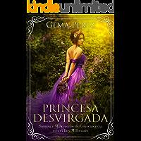 Princesa Desvirgada: Sumisa y Matrimonio de Conveniencia con el Rey Millonario (Novela de Romance, Fantasía y Erótica)