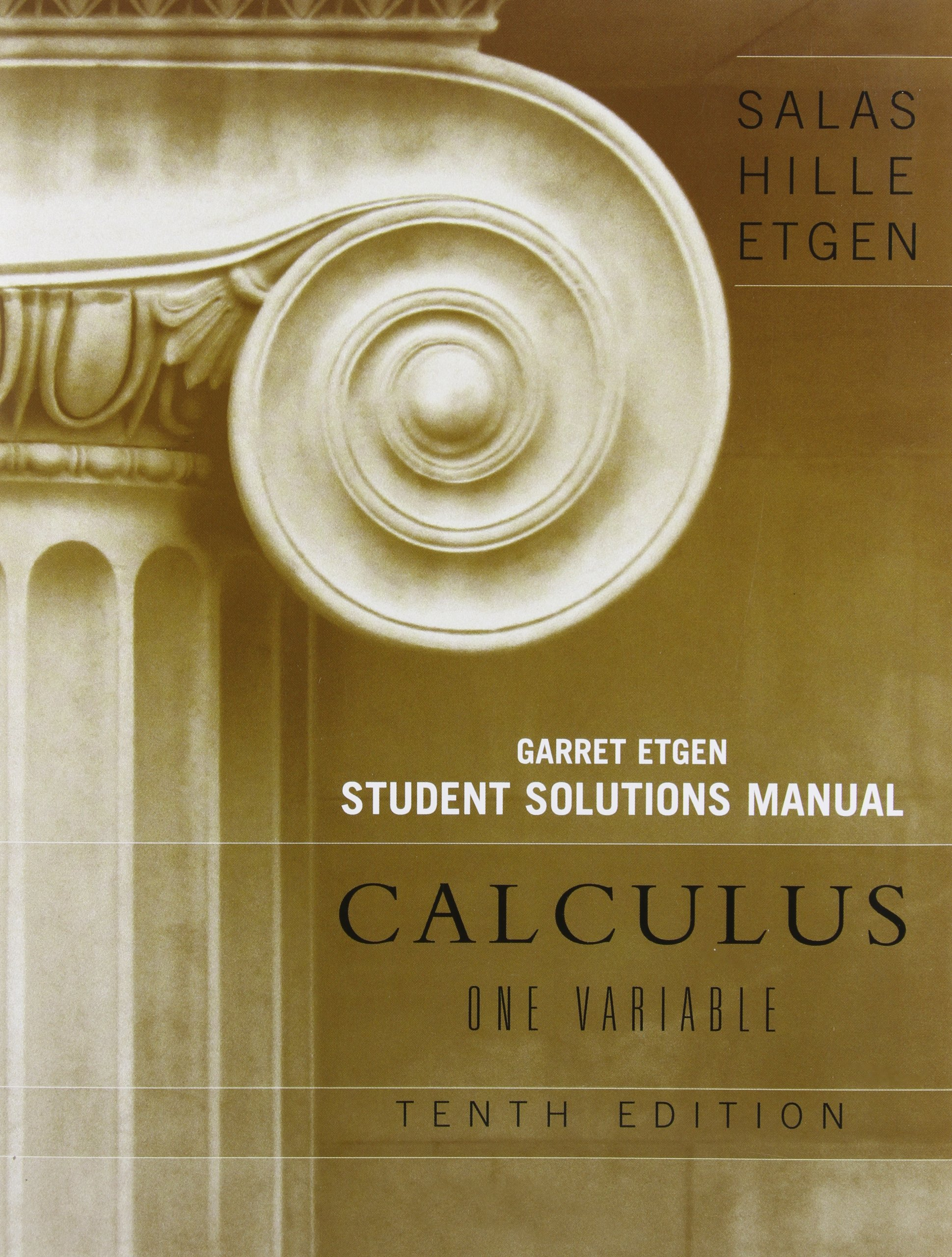 Calculus, Student Solutions Manual (Chapters 1 - 12): One and Several  Variables, 10th Edition: Saturnino L. Salas, Garret J. Etgen, Einar Hille:  ...