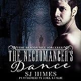 The Necromancer's Dance: The Beacon Hill Sorcerer, Book 1