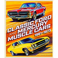 The Complete Book of Classic Ford and Mercury Muscle Cars: 1961-1973