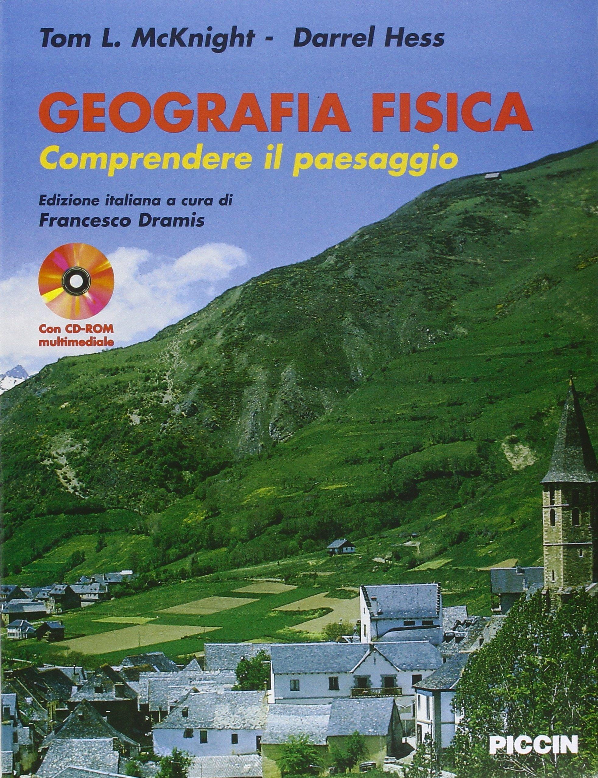 Geografia fisica. Comprendere il paesaggio: Amazon.es: McKnight, Tom L., Hess, Darrel, Dramis, F.: Libros en idiomas extranjeros