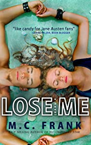 Lose Me.: (New Adult Billionaire Romance Series, Book1)