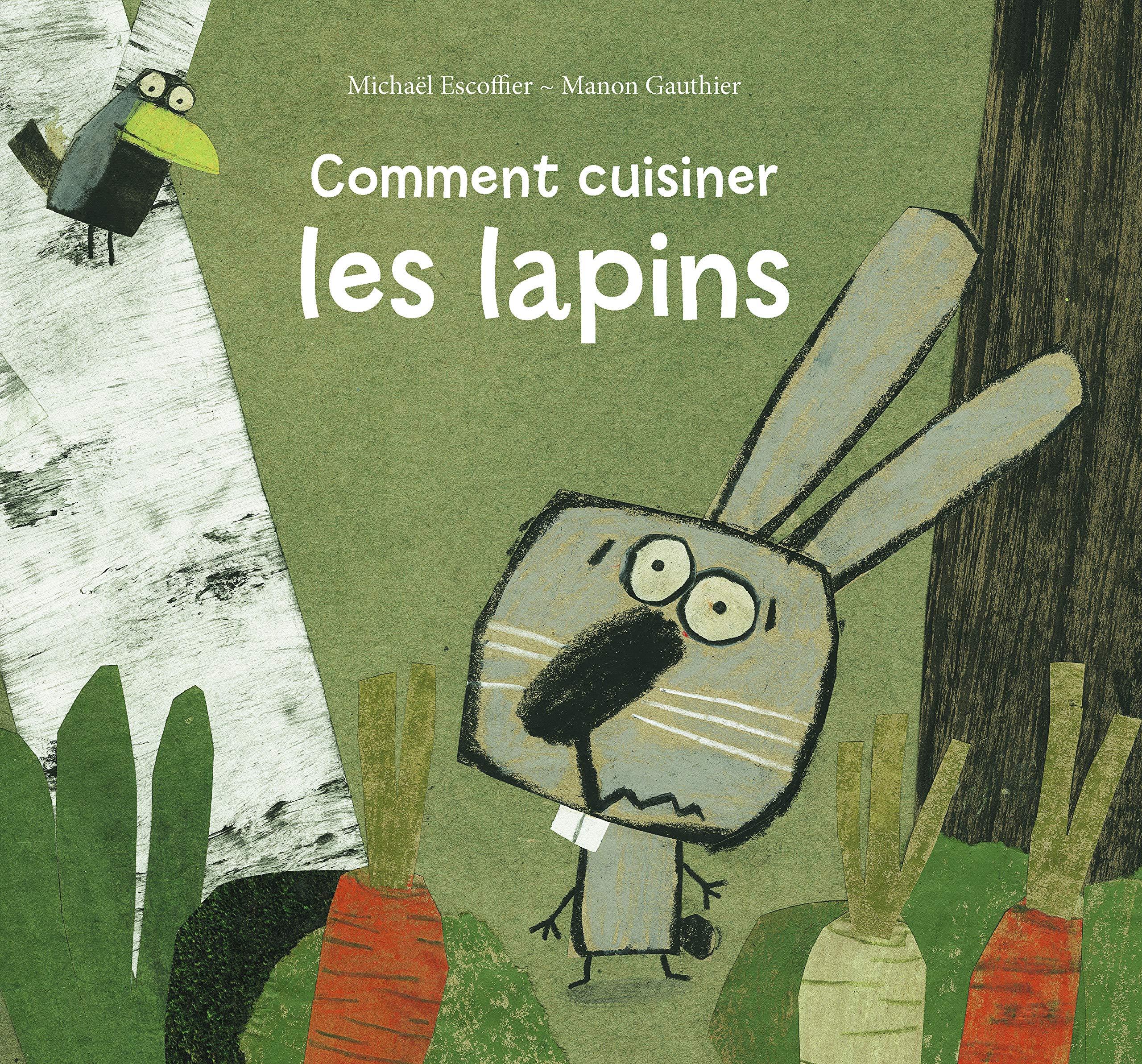 Comment Cuisiner Les Lapins Escoffier Michael Gauthier Manon