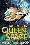 Yuki Feldman: Queen of Space