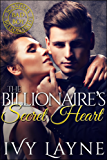 The Billionaire's Secret Heart (A 'Scandals of the Bad Boy Billionaires' Romance) (English Edition)