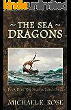 The Sea Dragons (The Strange Lands Saga Book 3)