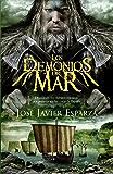 Los demonios del mar (Novela histórica) (Spanish Edition)