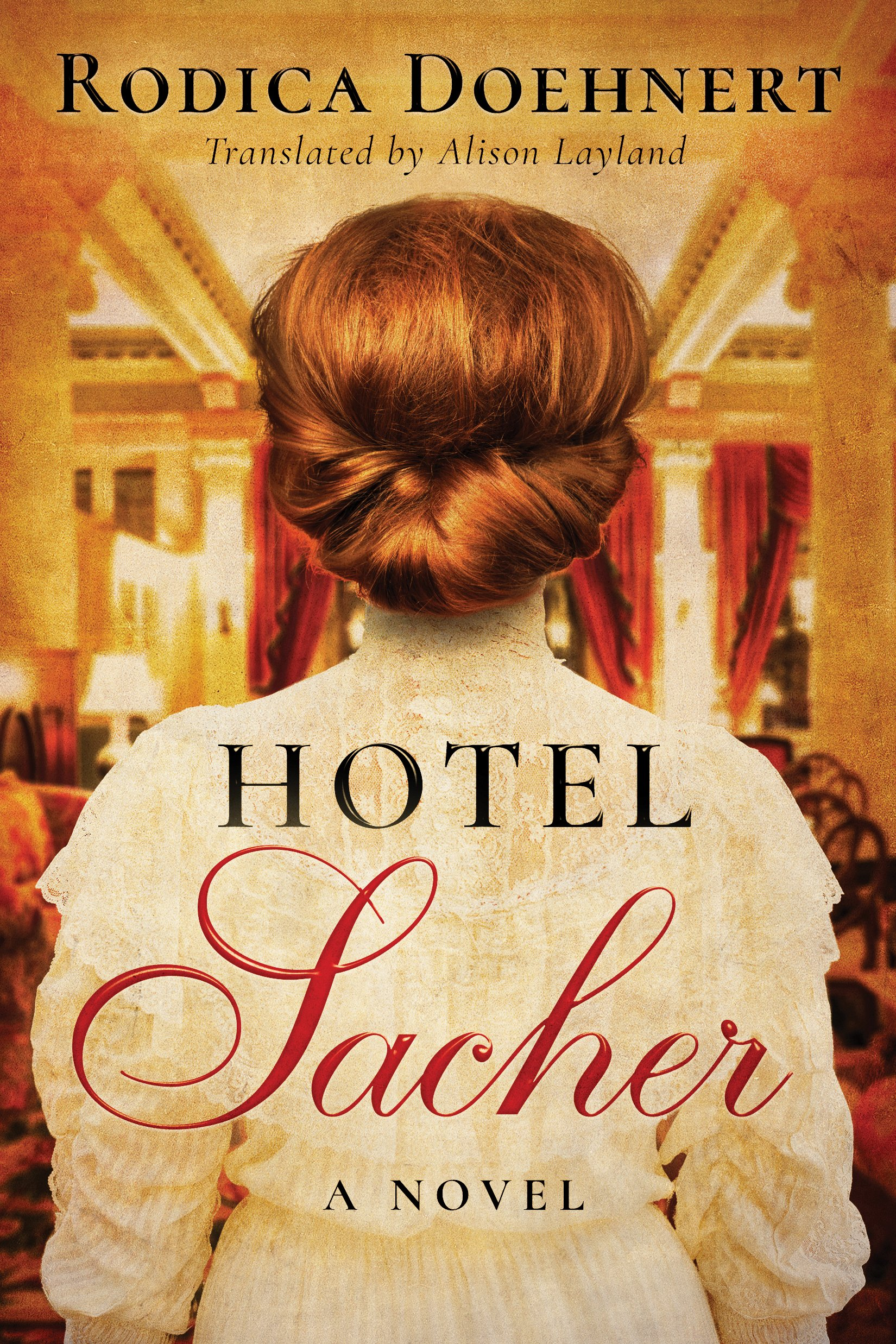 Hotel Sacher: A Novel por Rodica Doehnert