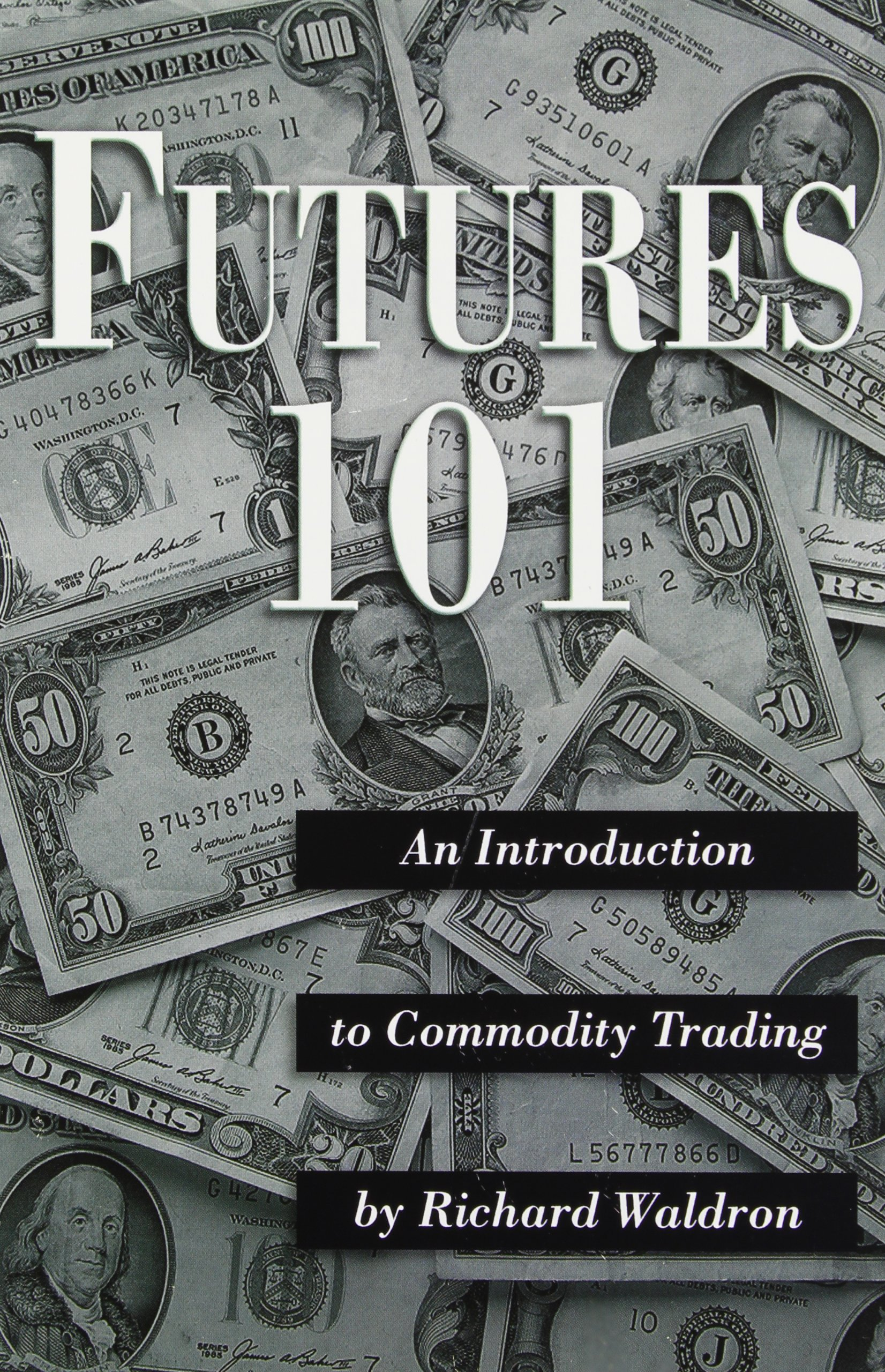 Futures 101 : An Introduction to Commodity Trading (2000 Edition)