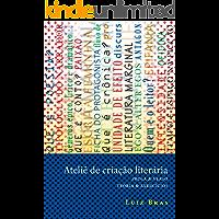 Ateliê de criação literária: Prosa & verso - Teoria & exercícios