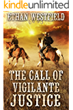 The Call of Vigilante Justice: A Historical Western Adventure Book