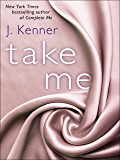 Take Me: A Stark Ever After Novella (Stark Trilogy)