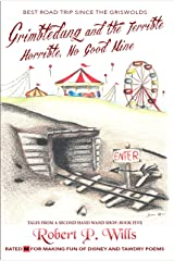 Grimbledung and the Terrible, Horrible, No Good Mine (Tales From a Second-Hand Wand Shop Book 5) Kindle Edition