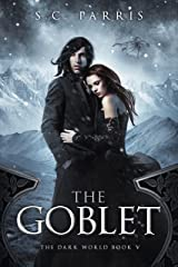 The Goblet (The Dark World Book 5) Kindle Edition